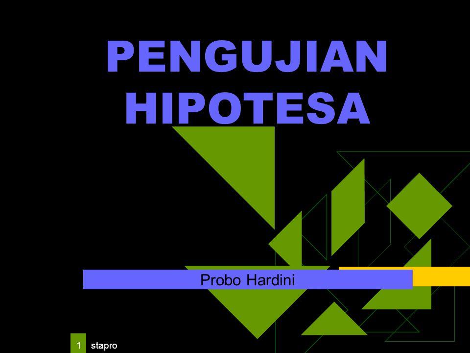 stapro 1 PENGUJIAN HIPOTESA Probo Hardini