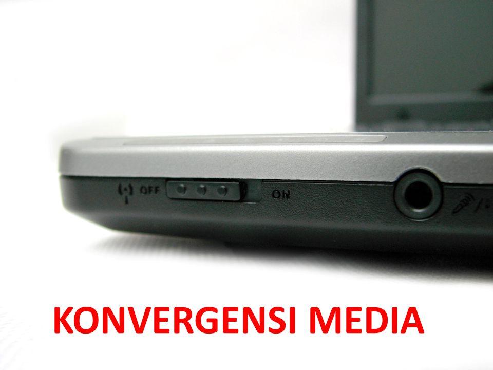 KONVERGENSI MEDIA