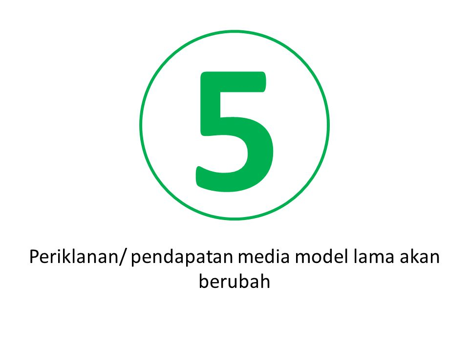 5 Periklanan/ pendapatan media model lama akan berubah