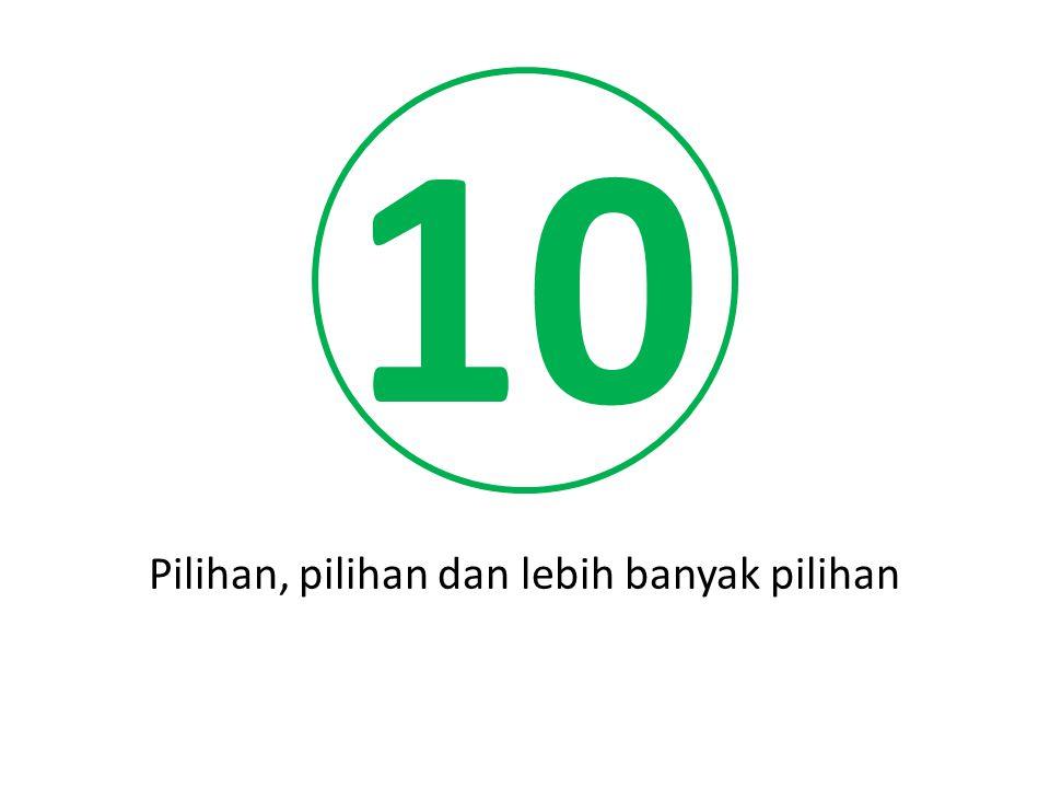10 Pilihan, pilihan dan lebih banyak pilihan