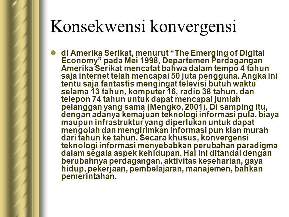 """Konsekwensi konvergensi di Amerika Serikat, menurut """"The Emerging of Digital Economy"""" pada Mei 1998, Departemen Perdagangan Amerika Serikat mencatat b"""