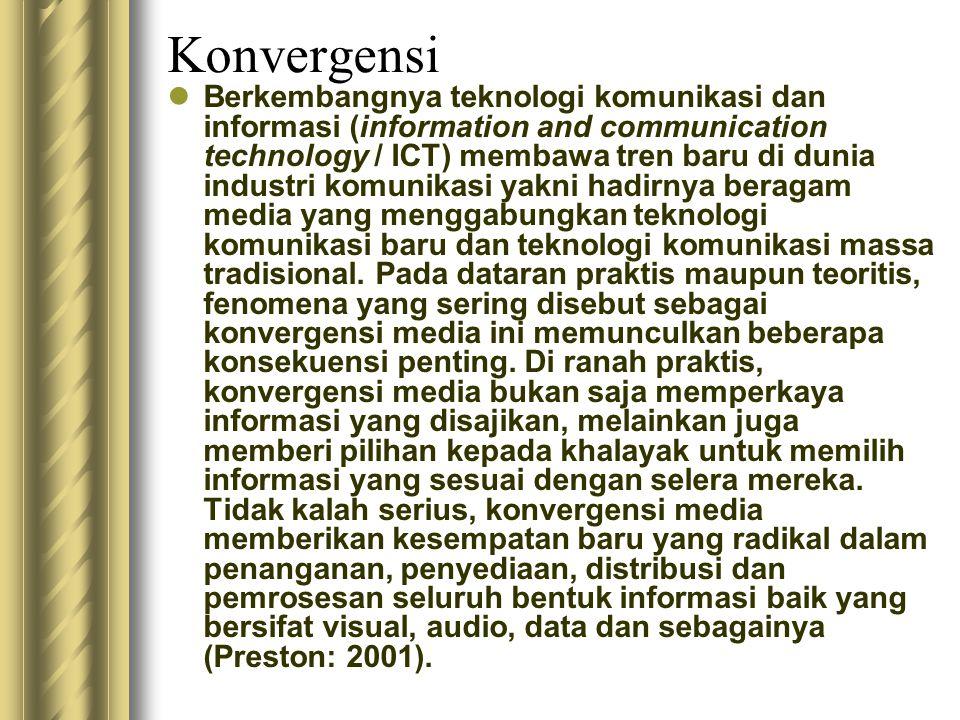 Konvergensi Berkembangnya teknologi komunikasi dan informasi (information and communication technology / ICT) membawa tren baru di dunia industri komu