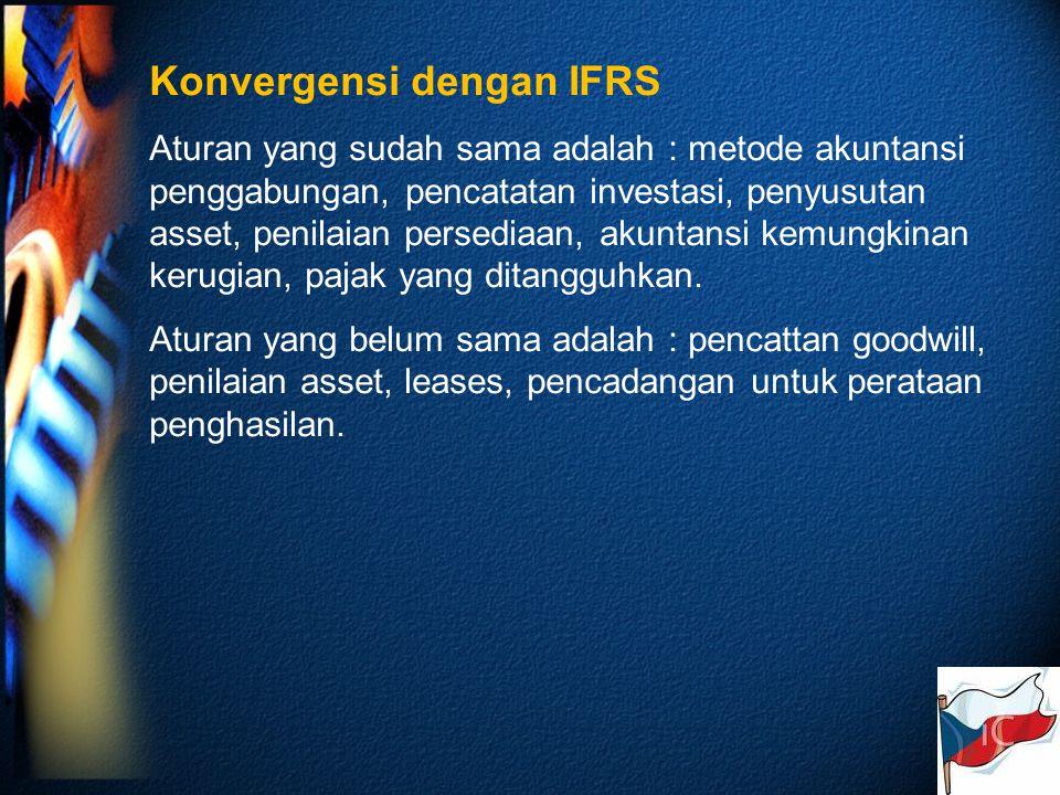 Konvergensi dengan IFRS Aturan yang sudah sama adalah : metode akuntansi penggabungan, pencatatan investasi, penyusutan asset, penilaian persediaan, akuntansi kemungkinan kerugian, pajak yang ditangguhkan.