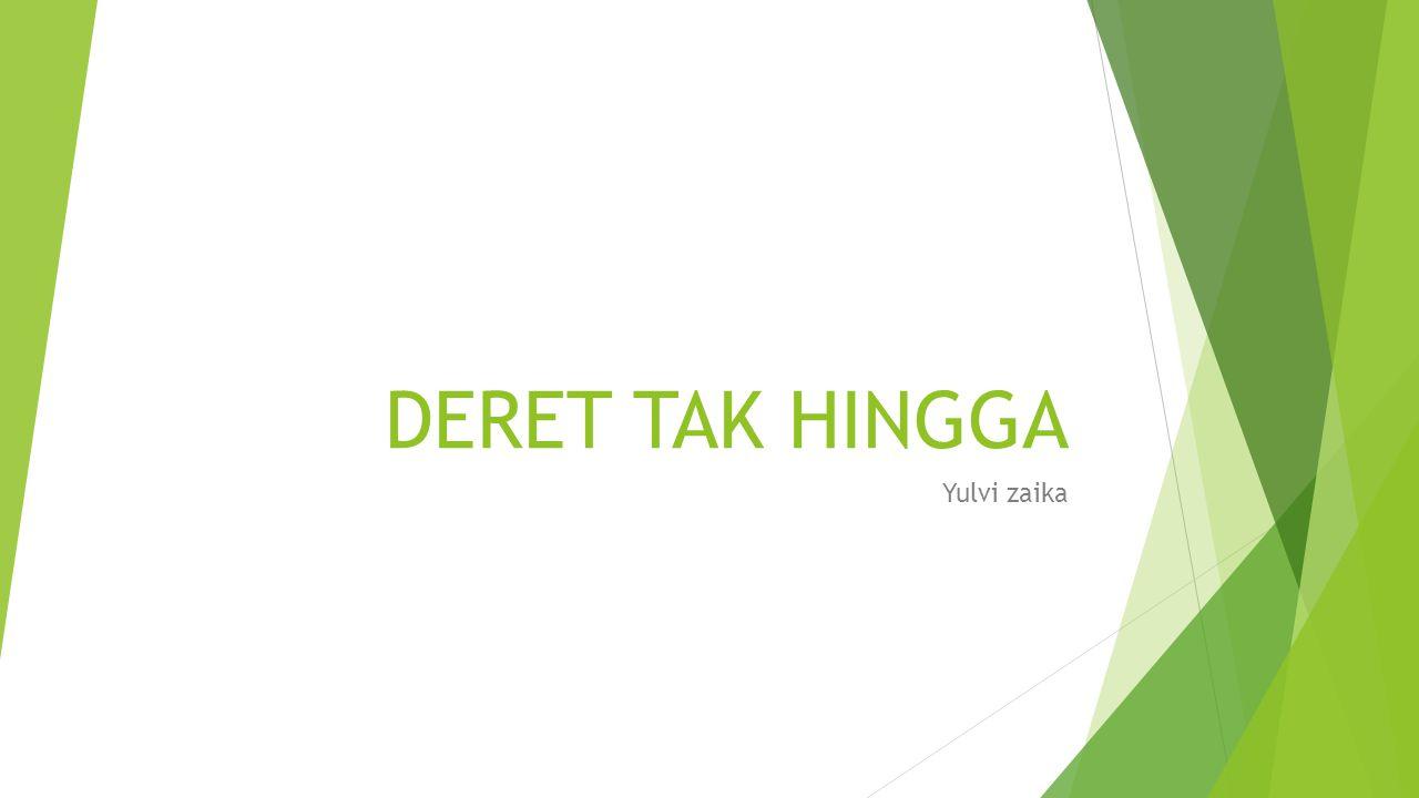 DERET TAK HINGGA Yulvi zaika