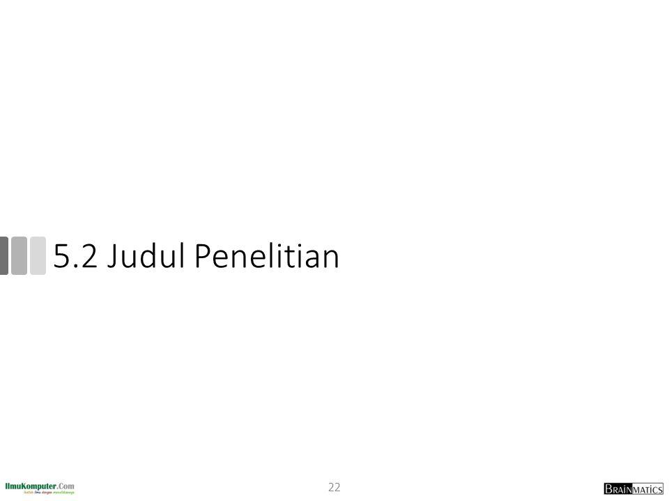 5.2 Judul Penelitian 22