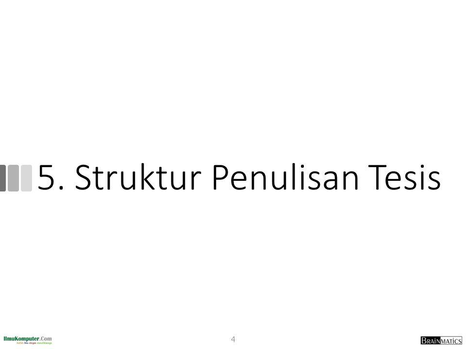 5. Struktur Penulisan Tesis 4