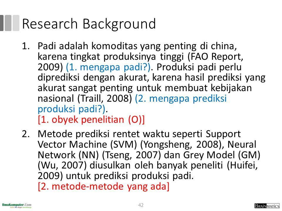 Research Background 1.Padi adalah komoditas yang penting di china, karena tingkat produksinya tinggi (FAO Report, 2009) (1. mengapa padi?). Produksi p