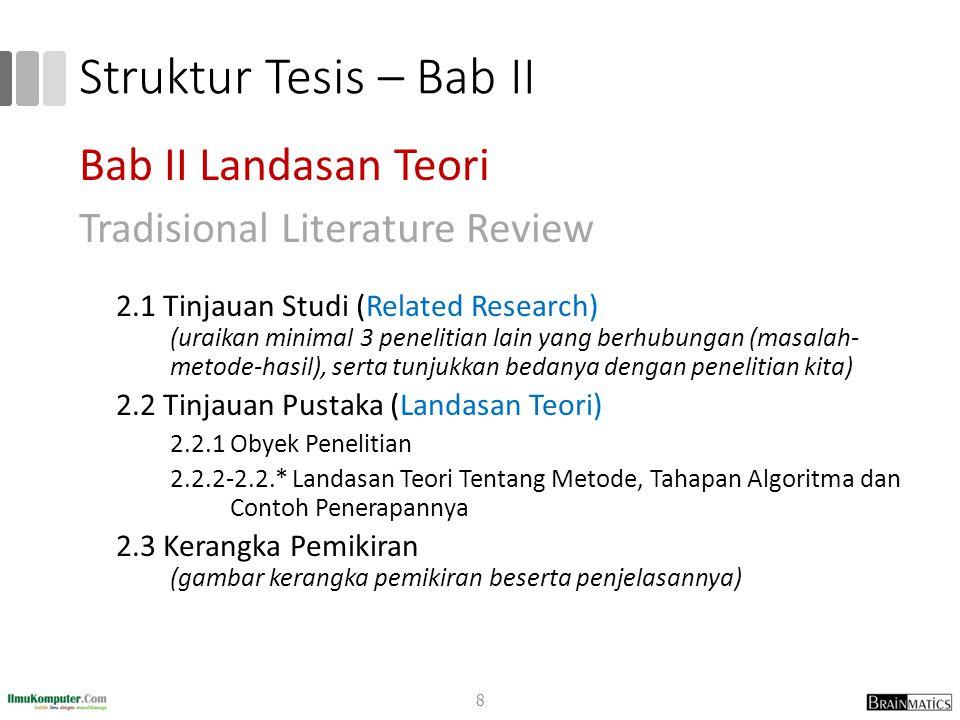 Struktur Tesis – Bab II Bab II Landasan Teori Tradisional Literature Review 2.1 Tinjauan Studi (Related Research) (uraikan minimal 3 penelitian lain y