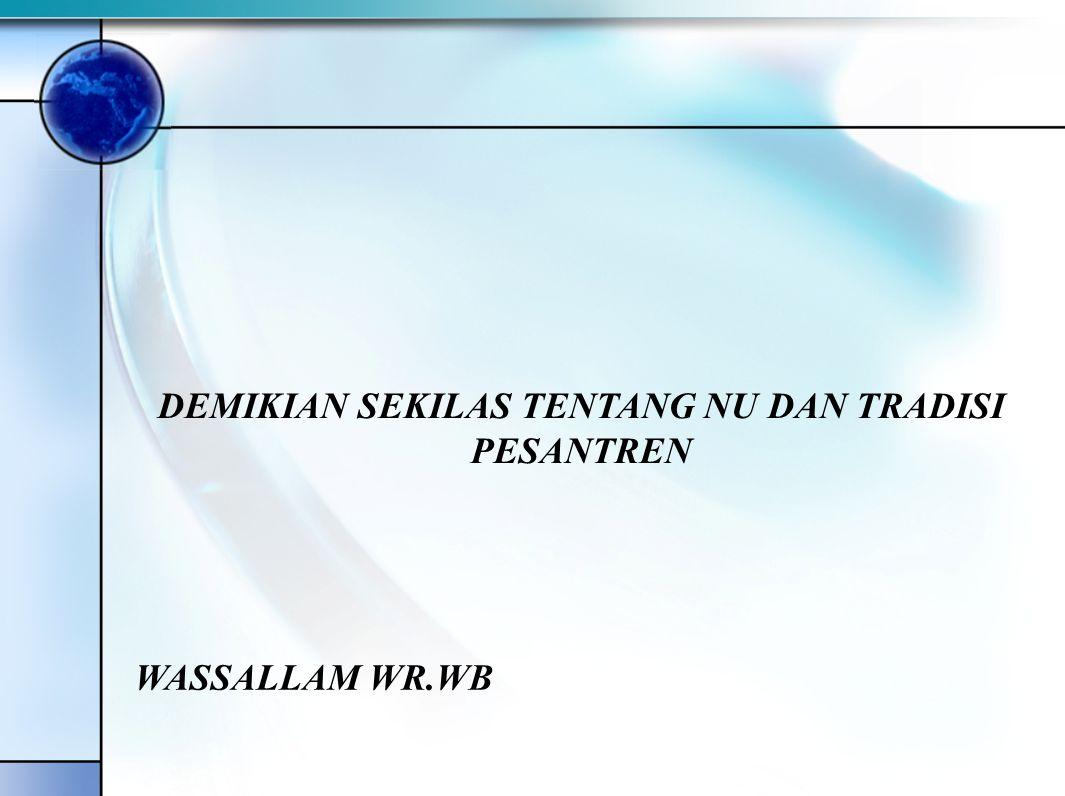 Perbedaan NU dan Muhammadiyah NUMuhammadiyah Lebih Concern pada Pendidikan Pesantren Dewasa ini mengembangkan pendidikan sekolah Concern kepada pendid
