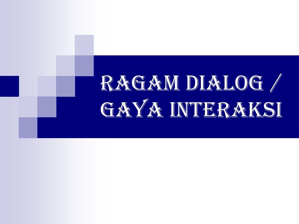 RAGAM DIALOG / GAYA INTERAKSI