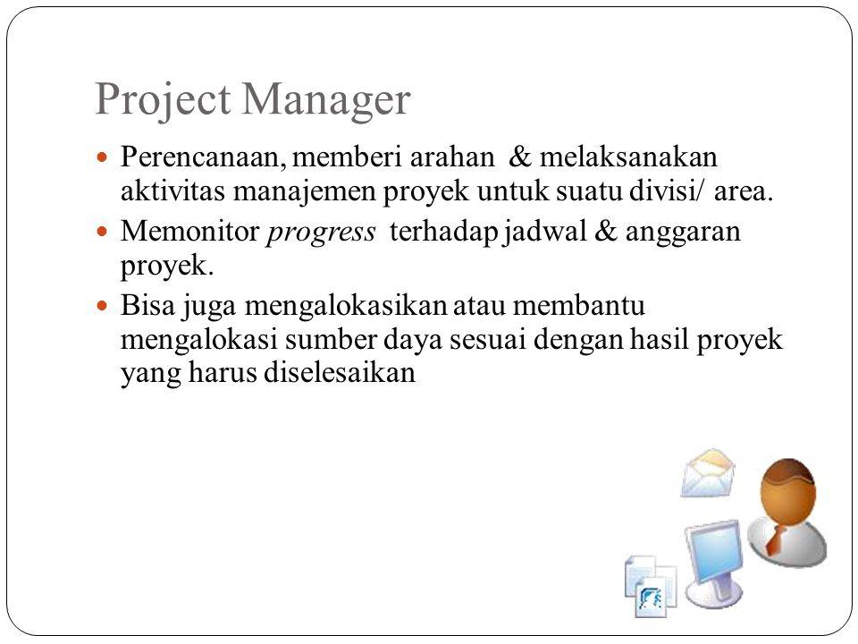 Project Manager Perencanaan, memberi arahan & melaksanakan aktivitas manajemen proyek untuk suatu divisi/ area. Memonitor progress terhadap jadwal & a