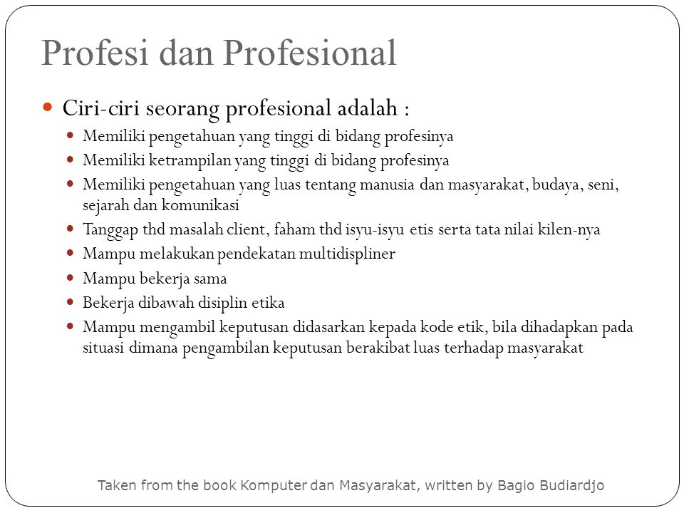 Posisi dalam Dunia I T System Analyst Analyst Programmer ERP (enterprise resource planning) Consultant Systems Programmer/ Software Engineer Web Designer Systems Engineer Tester Database Administrator Manager IT Manager Project Manager Account Manager Sumber indonesia salary guide 2006 dan berbagai sumber