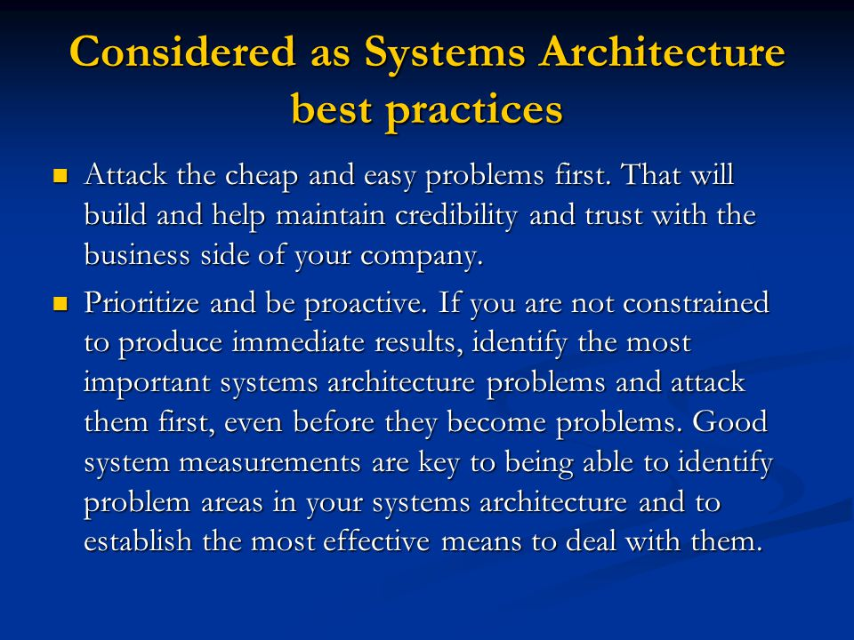 Considered as Systems Architecture best practices Know all your stakeholders.