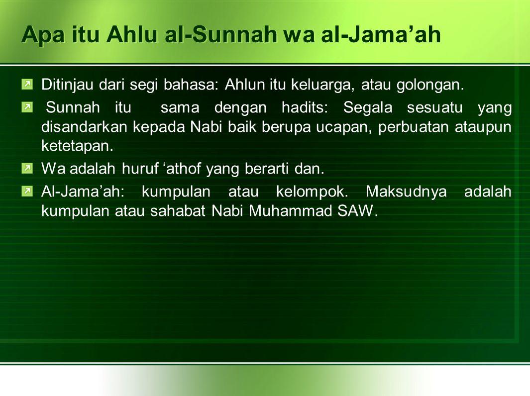 Apa itu Ahlu al-Sunnah wa al-Jama'ah Ditinjau dari segi bahasa: Ahlun itu keluarga, atau golongan.