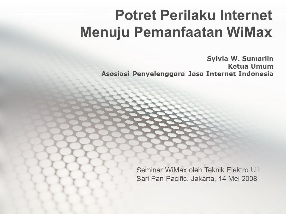 Potret Perilaku Internet Menuju Pemanfaatan WiMax Sylvia W.