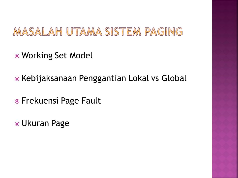  Working Set Model  Kebijaksanaan Penggantian Lokal vs Global  Frekuensi Page Fault  Ukuran Page