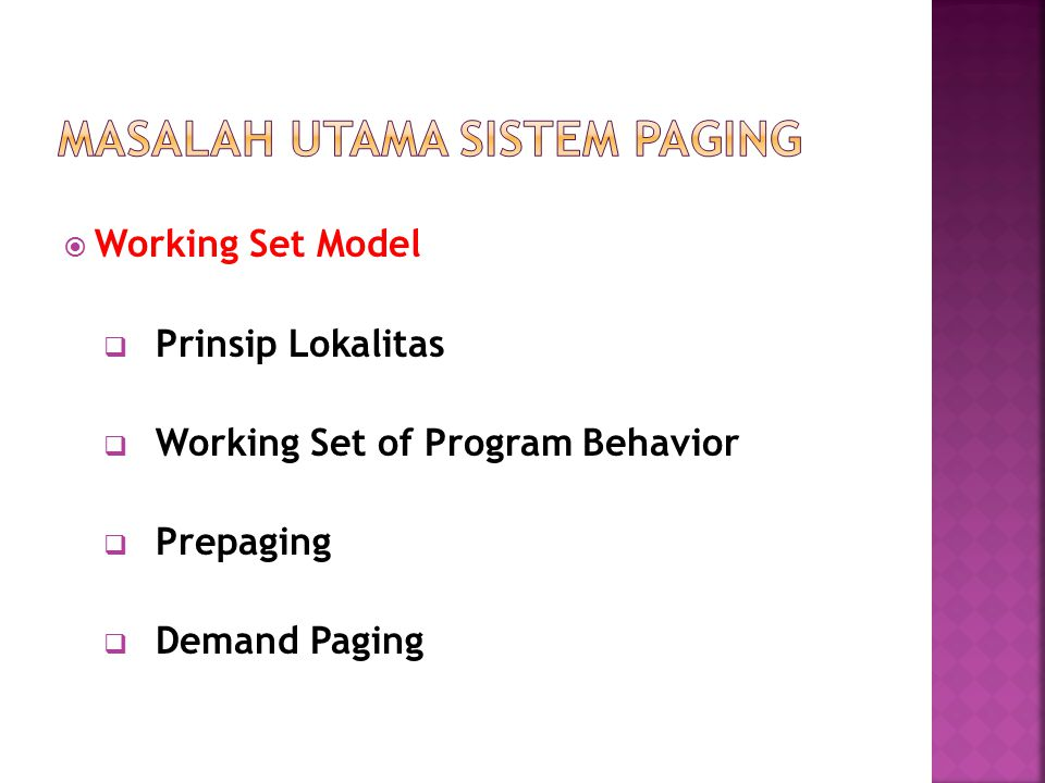  Working Set Model  Prinsip Lokalitas  Working Set of Program Behavior  Prepaging  Demand Paging