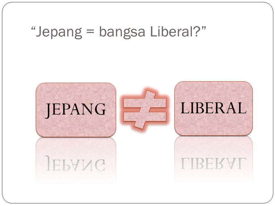 """""""Jepang = bangsa Liberal?"""""""