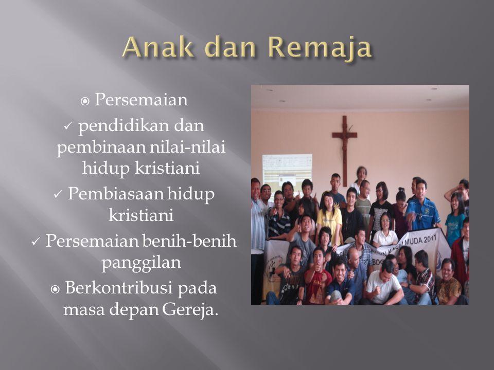  Persemaian pendidikan dan pembinaan nilai-nilai hidup kristiani Pembiasaan hidup kristiani Persemaian benih-benih panggilan  Berkontribusi pada masa depan Gereja.