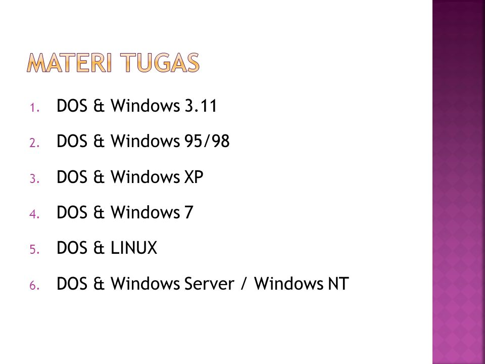 1.DOS & Windows 3.11 2. DOS & Windows 95/98 3. DOS & Windows XP 4.