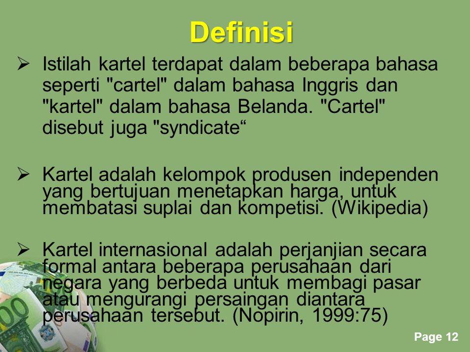 Powerpoint Templates Page 12 Definisi  Istilah kartel terdapat dalam beberapa bahasa seperti