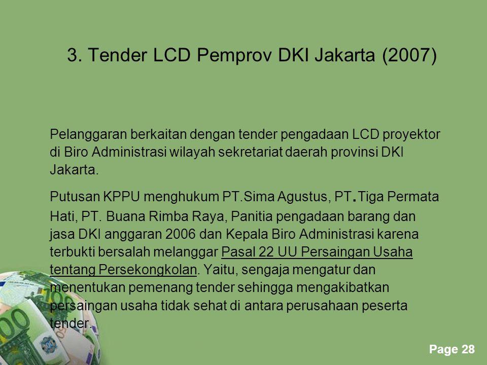 Powerpoint Templates Page 28 3. Tender LCD Pemprov DKI Jakarta (2007) Pelanggaran berkaitan dengan tender pengadaan LCD proyektor di Biro Administrasi