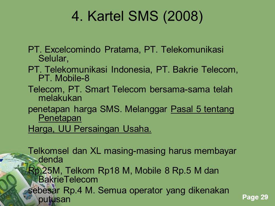 Powerpoint Templates Page 29 4. Kartel SMS (2008) PT. Excelcomindo Pratama, PT. Telekomunikasi Selular, PT. Telekomunikasi Indonesia, PT. Bakrie Telec