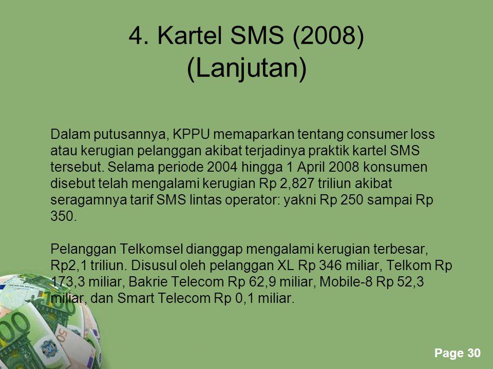 Powerpoint Templates Page 30 4. Kartel SMS (2008) (Lanjutan) Dalam putusannya, KPPU memaparkan tentang consumer loss atau kerugian pelanggan akibat te