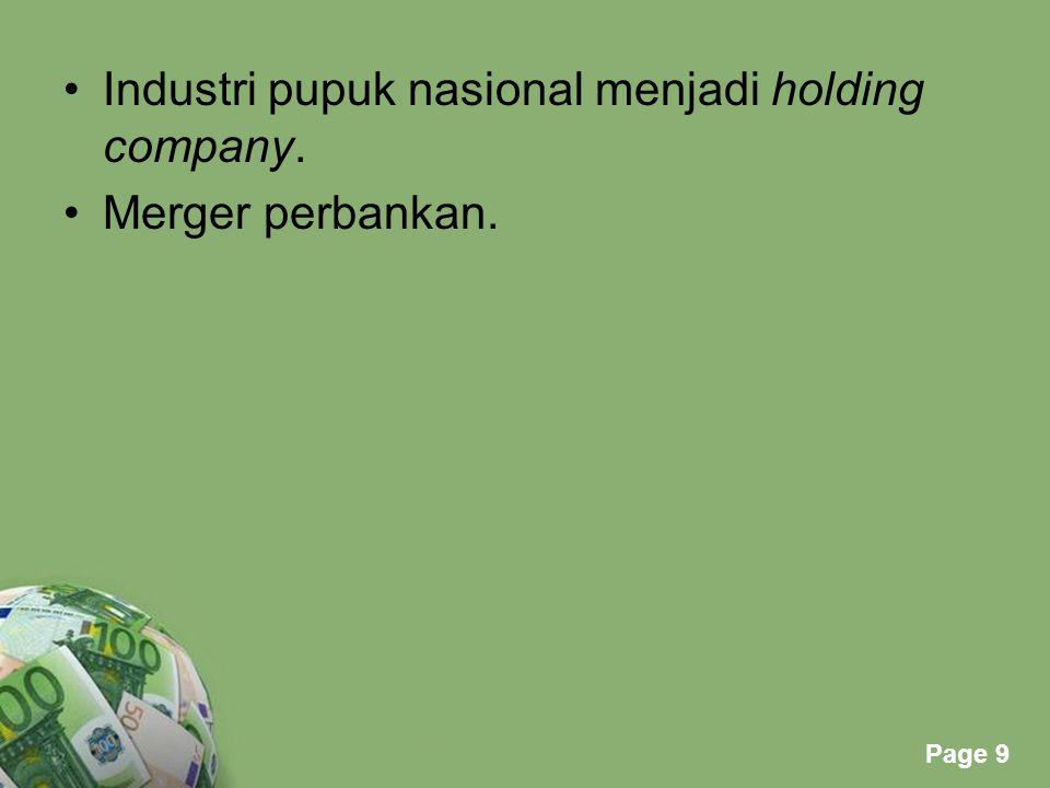 Powerpoint Templates Page 9 Industri pupuk nasional menjadi holding company. Merger perbankan.
