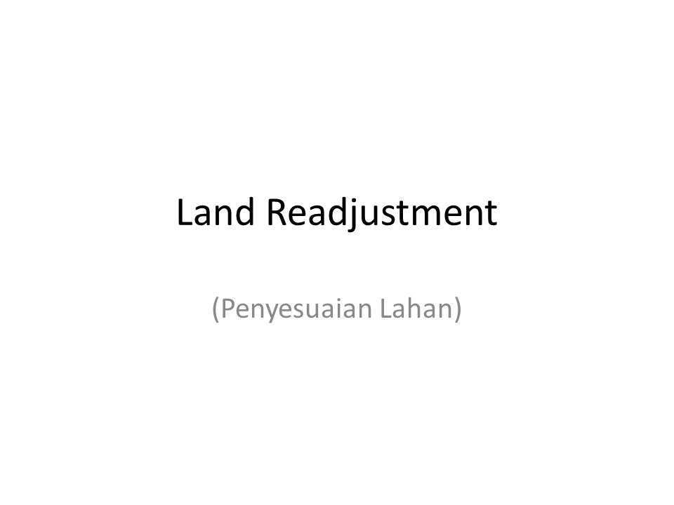 Land Readjustment (Penyesuaian Lahan)