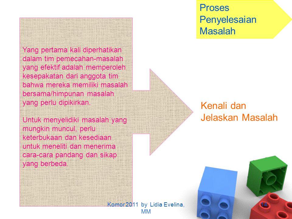Proses Penyelesaian Masalah Yang pertama kali diperhatikan dalam tim pemecahan-masalah yang efektif adalah memperoleh kesepakatan dari anggota tim bah