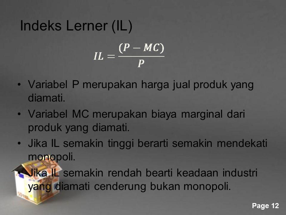 Powerpoint Templates Page 12 Indeks Lerner (IL) Variabel P merupakan harga jual produk yang diamati. Variabel MC merupakan biaya marginal dari produk