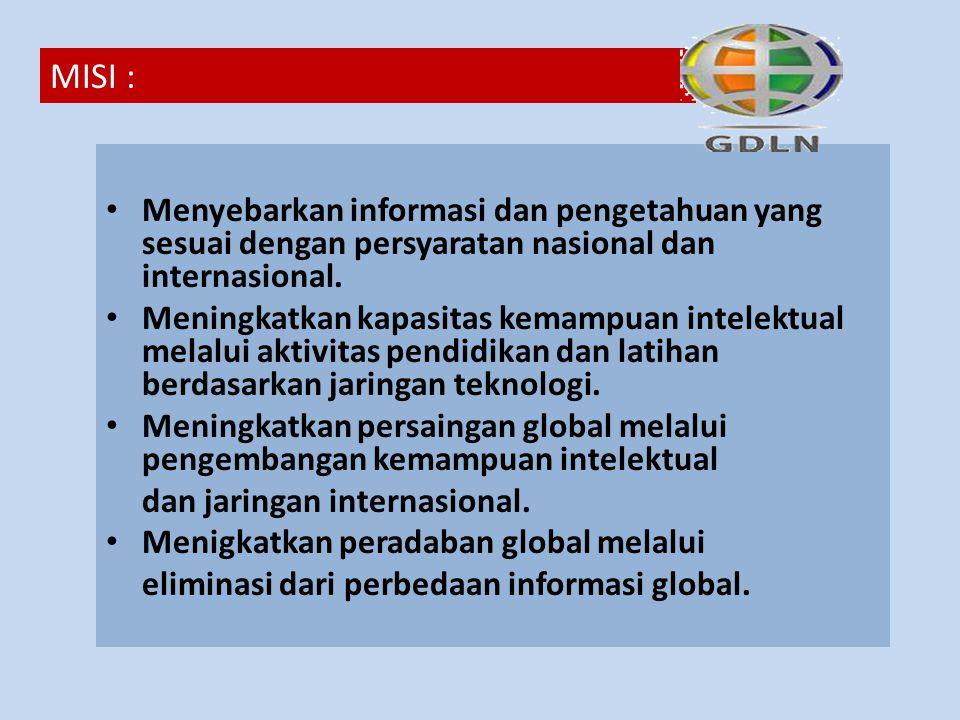 Menyebarkan informasi dan pengetahuan yang sesuai dengan persyaratan nasional dan internasional.