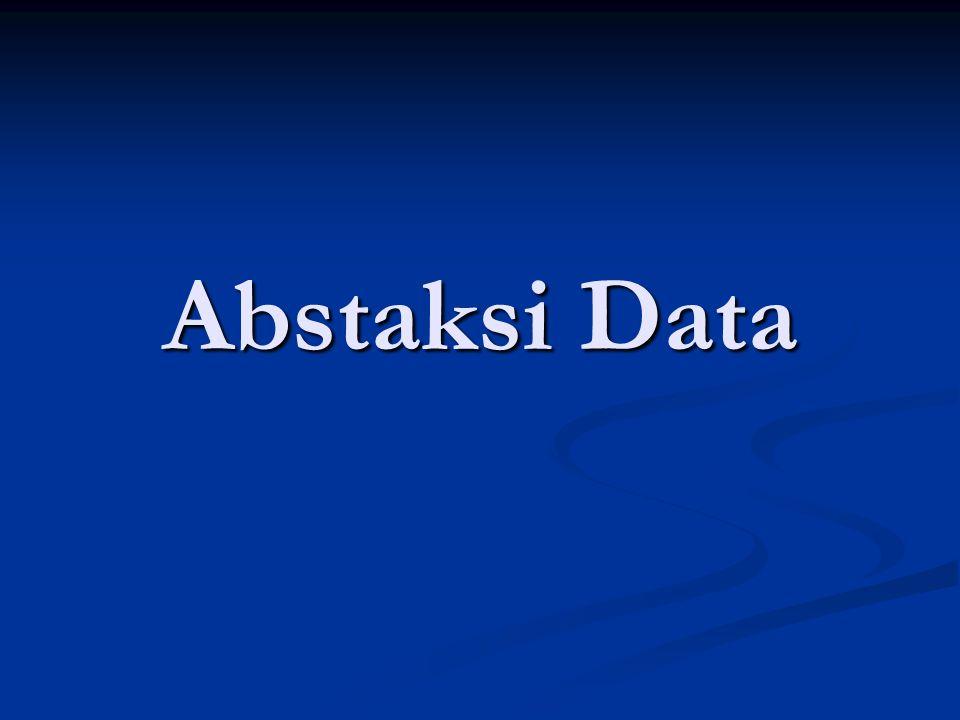 Abstraksi Data Abstraksi data merupakan tingkatan/level dalam melihat data dalam sebuah sistem basis data.