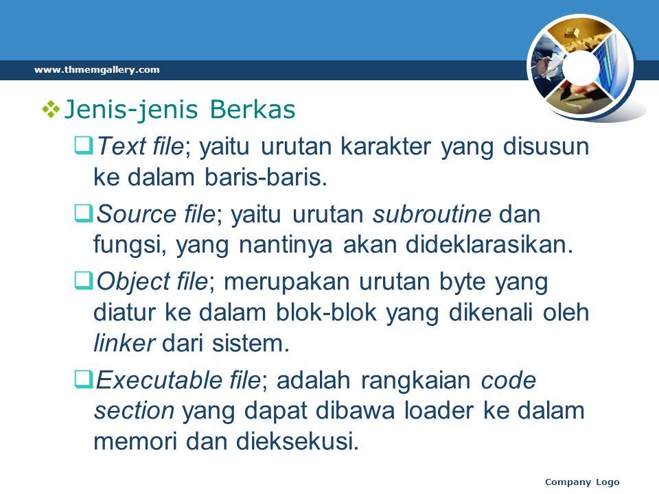  Jenis-jenis Berkas  Text file; yaitu urutan karakter yang disusun ke dalam baris-baris.