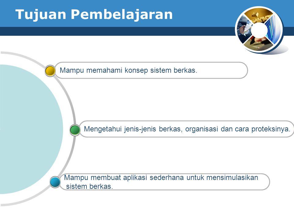 Tujuan Pembelajaran Mampu membuat aplikasi sederhana untuk mensimulasikan sistem berkas.