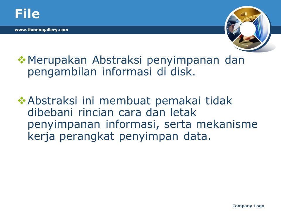 File  Merupakan Abstraksi penyimpanan dan pengambilan informasi di disk.