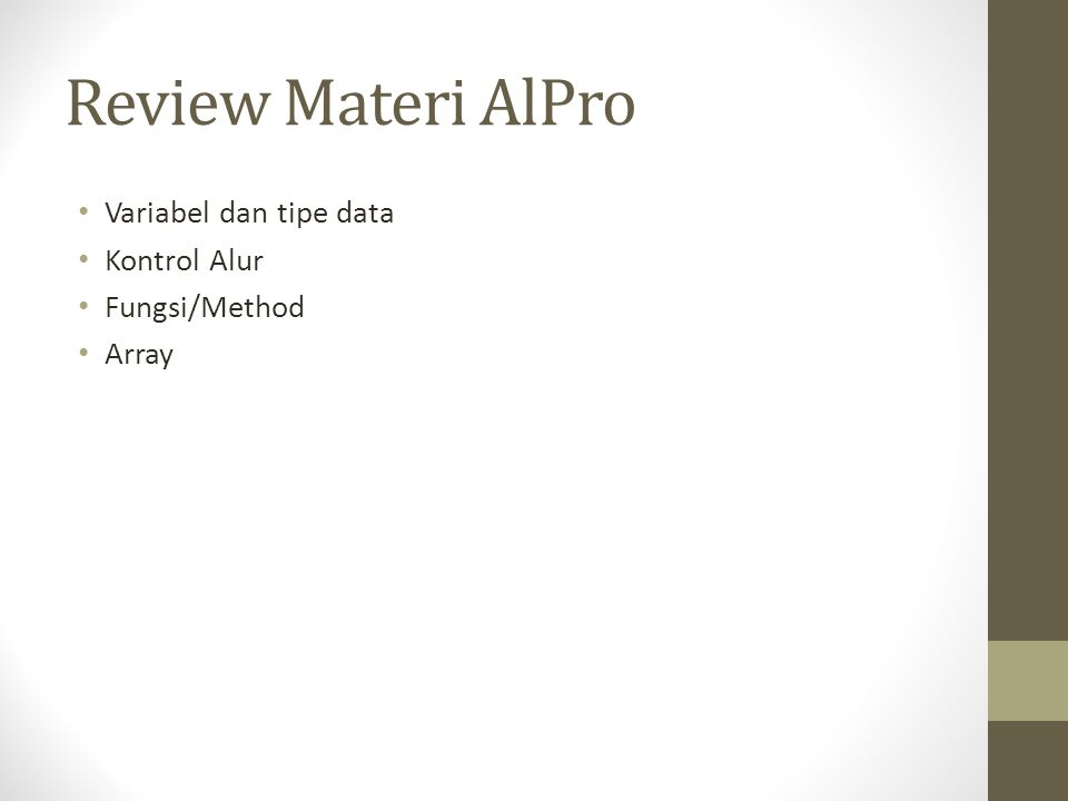 Review Materi AlPro Variabel dan tipe data Kontrol Alur Fungsi/Method Array