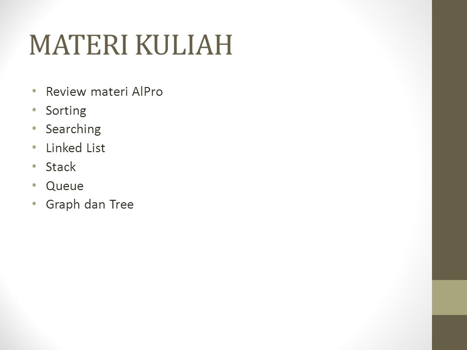 MATERI KULIAH Review materi AlPro Sorting Searching Linked List Stack Queue Graph dan Tree
