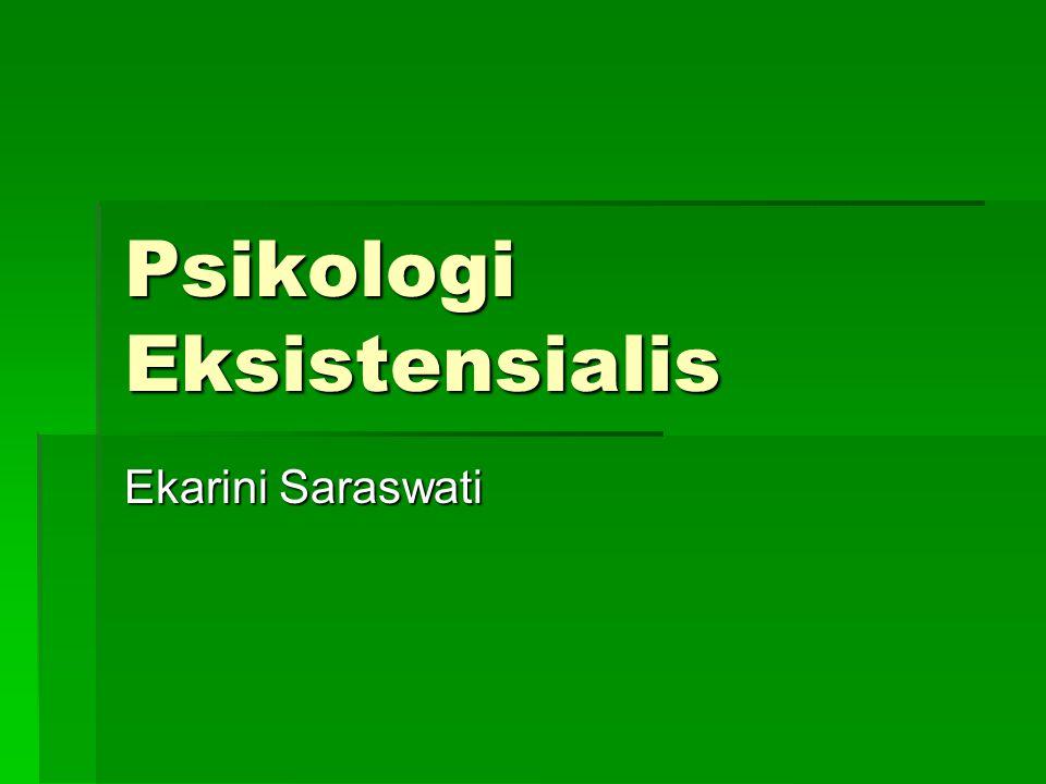 Psikologi Eksistensialis Ekarini Saraswati