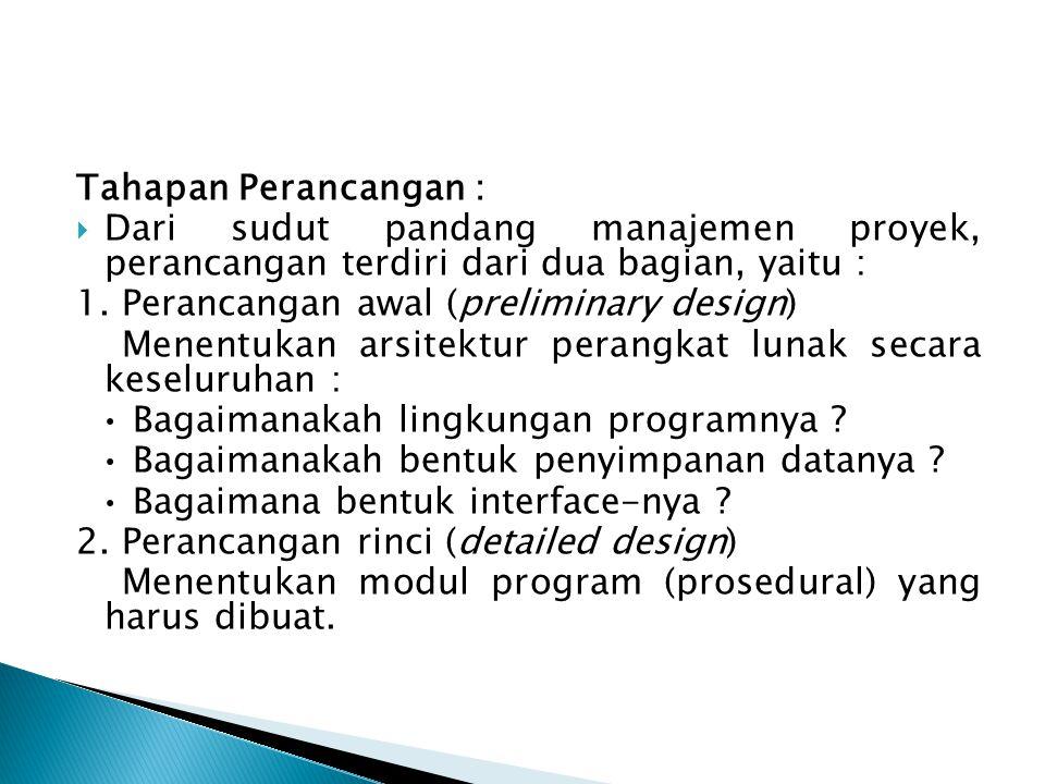  Adapun dari sudut pandang teknis, kegiatan perancangan terdiri atas aktivitas sebagai berikut : 1.