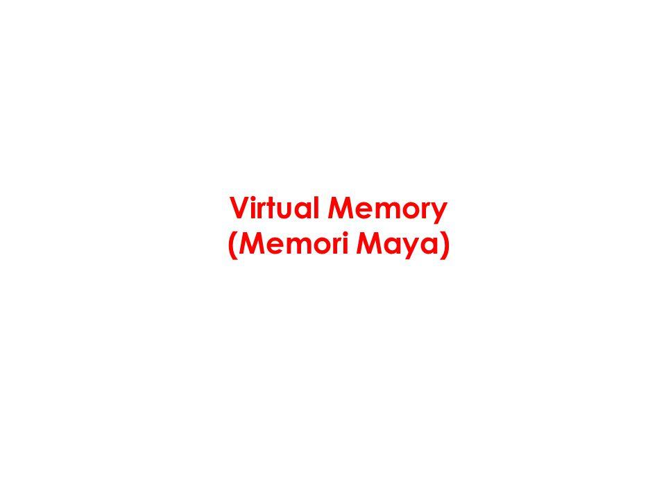 Konsep Process umumnya tidak menggunakan keseluruhan ruang memory saat berjalan pada satu waktu –Dengan konsep Virtual Memory, bagian-bagian yang diperlukan diletakkan di physical memory, dan yang lain di media penyimpanan lainnya (disk, dsb.) Alokasi pada physical memori tidak harus berurutan (non- contiguous), dan juga transparan bagi pengguna Keuntungan: –Meningkatkan efisiensi sistem multiprogramming –Dapat menjalankan process yang ukurannya melebihi kapasitas ruang pengalamatan (address space) di physical memory (memori utama fisik/RAM) Virtual memory dapat dilakukan dengan: –Paging –Segmentation –Kombinasi paging dan segmentation