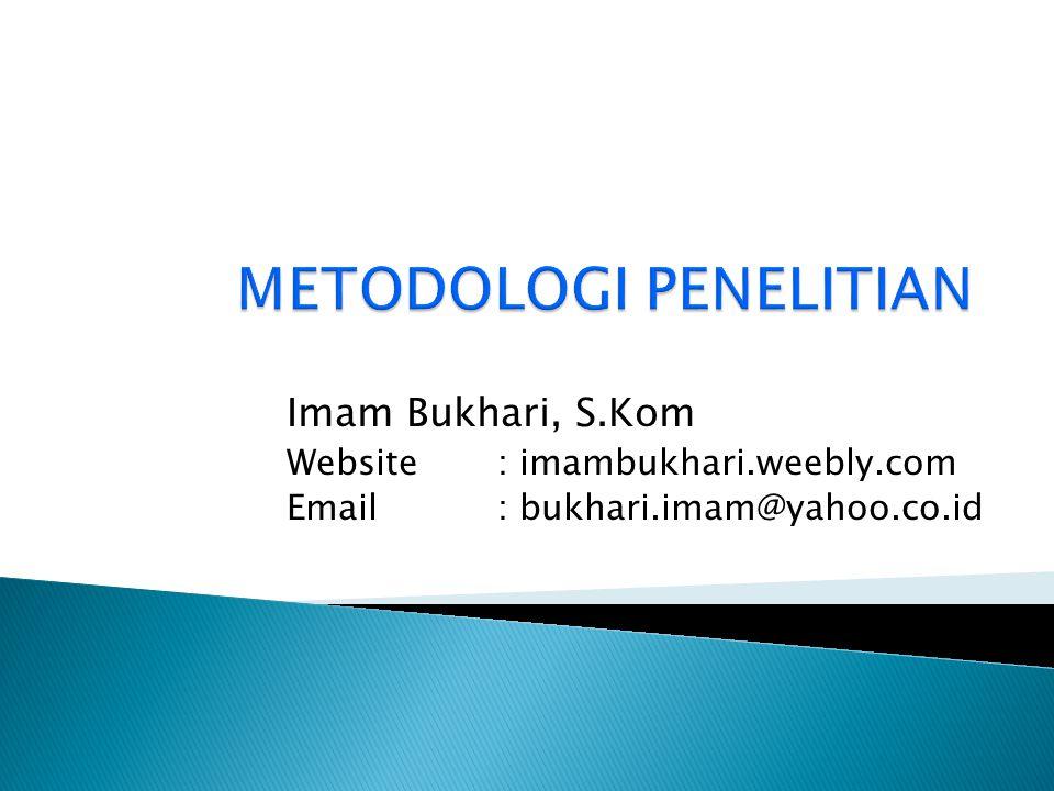 Imam Bukhari, S.Kom Website: imambukhari.weebly.com Email: bukhari.imam@yahoo.co.id