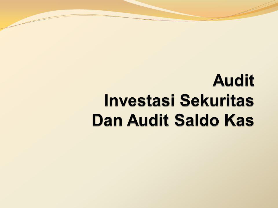 Halaman Ilustrasi Tujuan Khusus Audit Pendapatan investasi, realisasi laba dan rugi dan laba dan rugi belum terealisasi yang dicantumkan dalam statemen laba merupakan transaksi atau peristiwa yang terjadi dalam perioda audit (asersi eksistensi atau terjadinya).