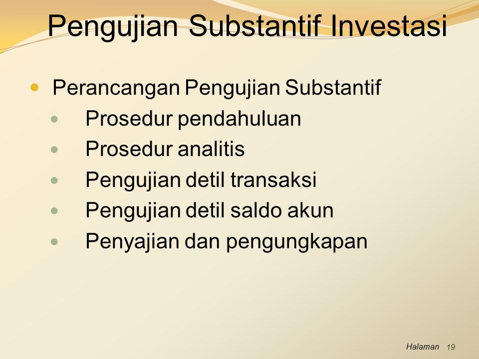 Halaman Perancangan Pengujian Substantif Prosedur pendahuluan Prosedur analitis Pengujian detil transaksi Pengujian detil saldo akun Penyajian dan pen