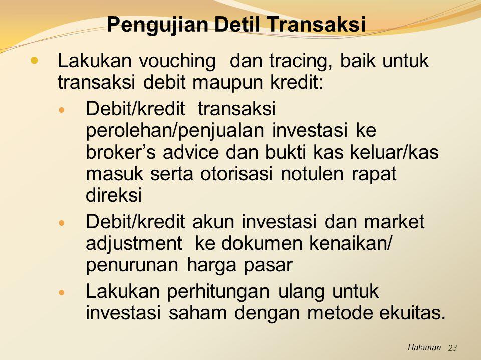 Halaman Lakukan vouching dan tracing, baik untuk transaksi debit maupun kredit: Debit/kredit transaksi perolehan/penjualan investasi ke broker's advic