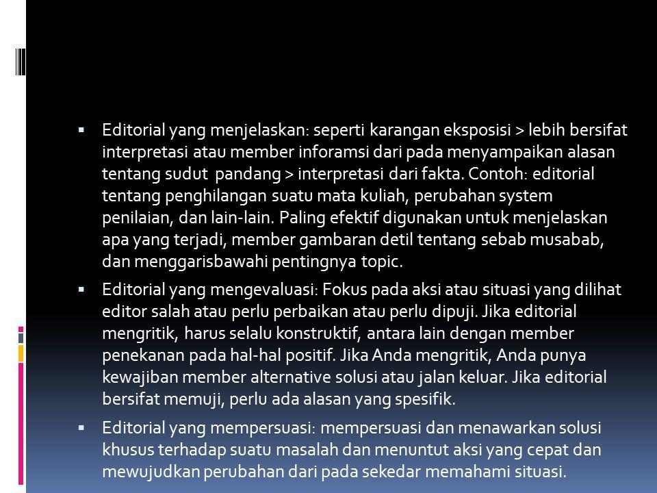 Editorial memiliki  1.Pengantar, isi/tubuh, kesimpulan 2.