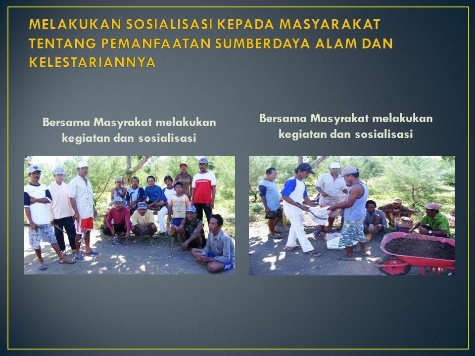 Bersama Masyrakat melakukan kegiatan dan sosialisasi