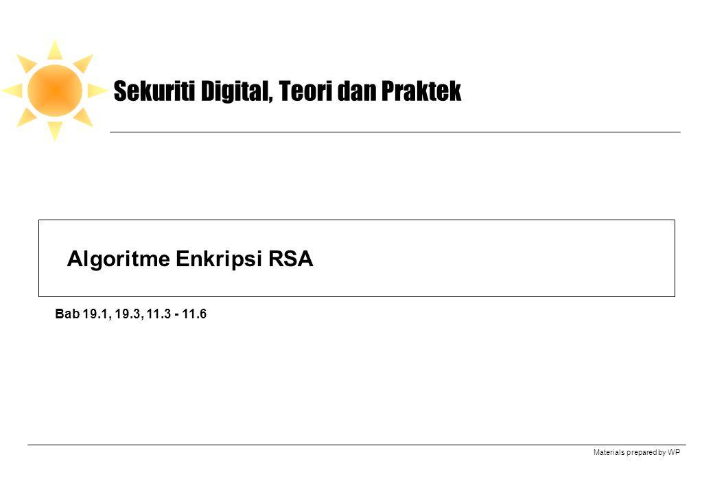 Materials prepared by WP Sekuriti Digital, Teori dan Praktek Algoritme Enkripsi RSA Bab 19.1, 19.3, 11.3 - 11.6