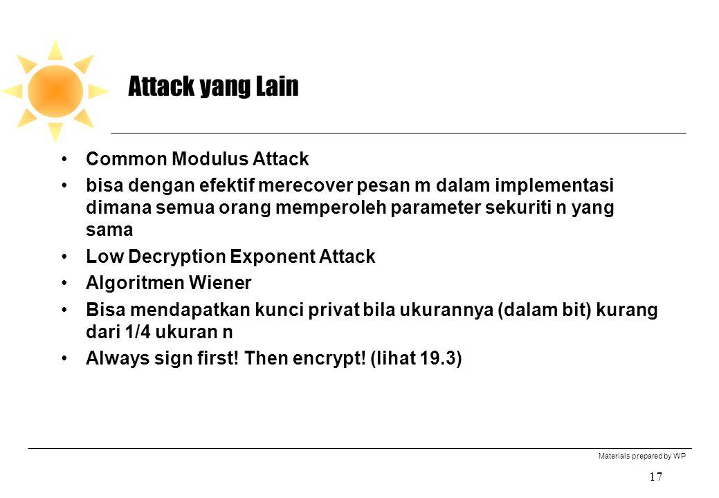 Materials prepared by WP 17 Attack yang Lain Common Modulus Attack bisa dengan efektif merecover pesan m dalam implementasi dimana semua orang mempero